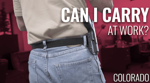 Concealed Carry at work Colorado